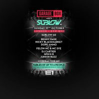 Garagebox meets SubLow Hz (UKG vs DnB) – Sunday 11th october / E1 London / 2PM – 9PM