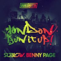 LONDON BUN IT UP – SUBLOW HZ AND BENNY PAGE – OUT NOW